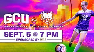GCU Women's Soccer vs. Northern Colorado September 5, 2019