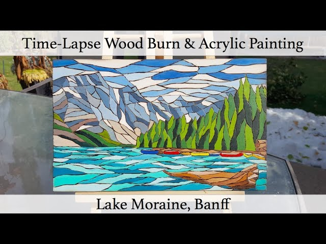 Lake Moraine Travel Experience and Wood Burn & Acrylic Painting