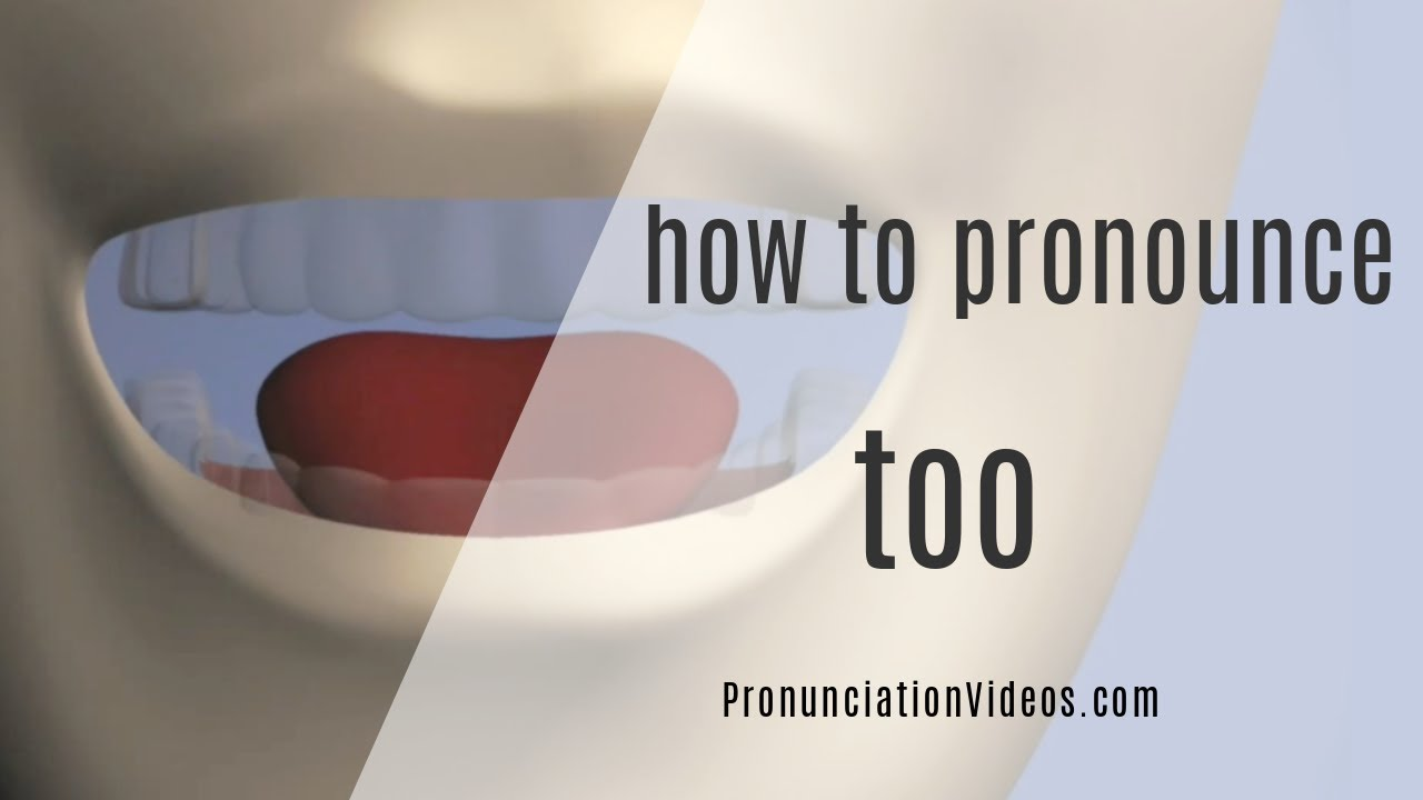 How to pronounce Too - YouTube