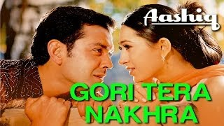 Gori Tera Nakhra - Aashiq | Bobby Deol & Karisma Kapoor | Udit Narayan & Alka Yagnik