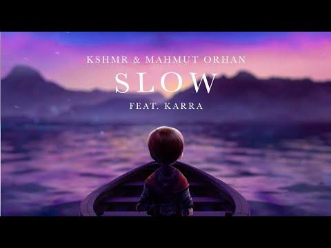 KSHMR & Mahmut Orhan – Slow