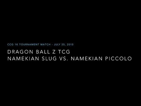 Dragon Ball Z - CCG 1K Tournament Match - July 2015 - Namekian Slug vs. Namekian Piccolo