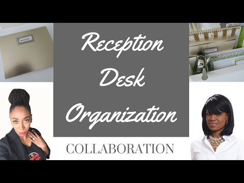 Receptionist Desk Organization Ideas & Tips