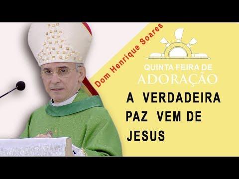 A verdadeira paz vem de Jesus - Dom Henrique Soares 231117