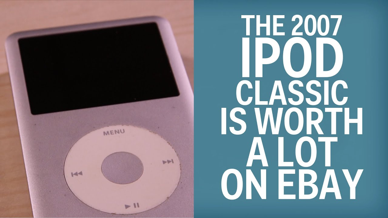 The 2007 Ipod Classic Is Worth A Lot On Ebay Youtube