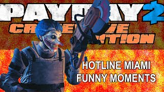 Payday 2 Crimewave Edition Funny Moments (Hotline Miami,Happy Baby,OVE9000 Saw,Rest in Custody)
