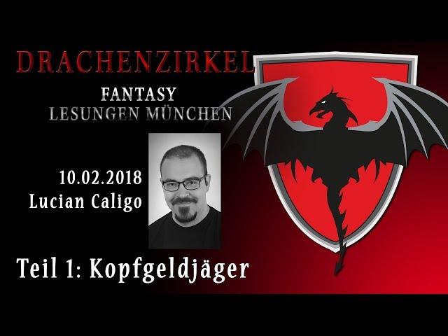 Lesung - KOPFGELDJÄGER Lucian Caligo - 10. Februar 2018