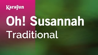 Karaoke Oh! Susannah - Traditional *