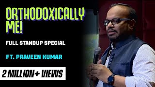 CleanComedy Watch the complete stand-up special from 2016, 'Orthodoxically, Me' by Praveen Kumar. Like, share and laugh out loud :) The most Orthodox, ...