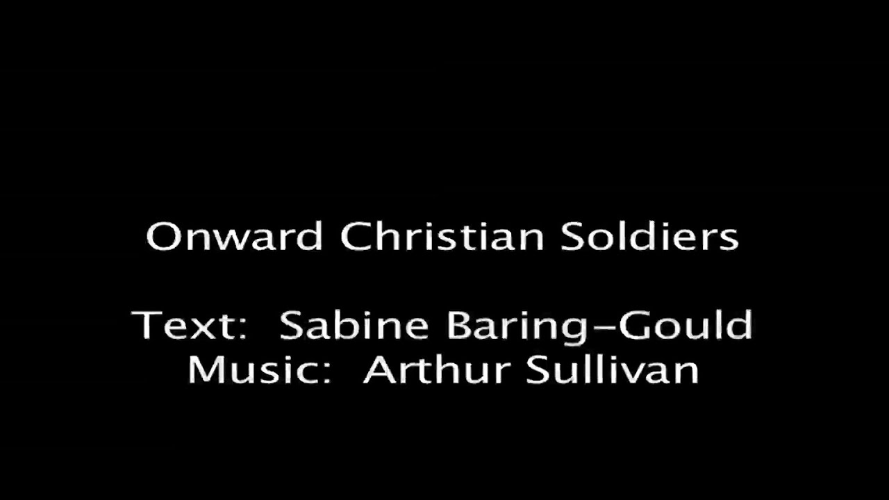 Onward Christian Soldiers With Lyrics Youtube