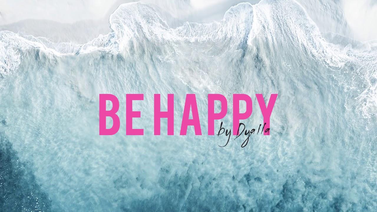 be happy dyalla remix