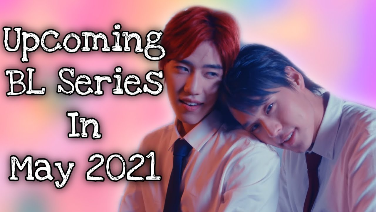 Download 6 Hottest BL Series To Watch in May 2021   THAI BL
