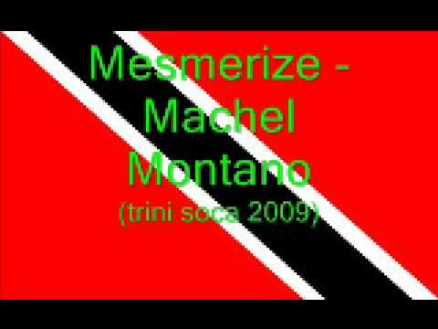 Mesmerize - Machel Montano (Trini Soca 2009) ORIGINAL