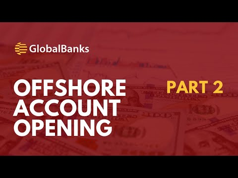 Offshore Account Opening Part 2