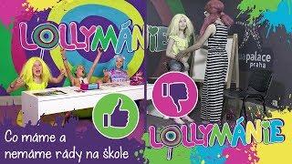 Lollymánie S02E05 - Co máme a nemáme rády na škole