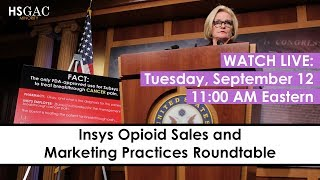 LIVESTREAM: Insys Opioid Sales and Marketing Practices Roundtable