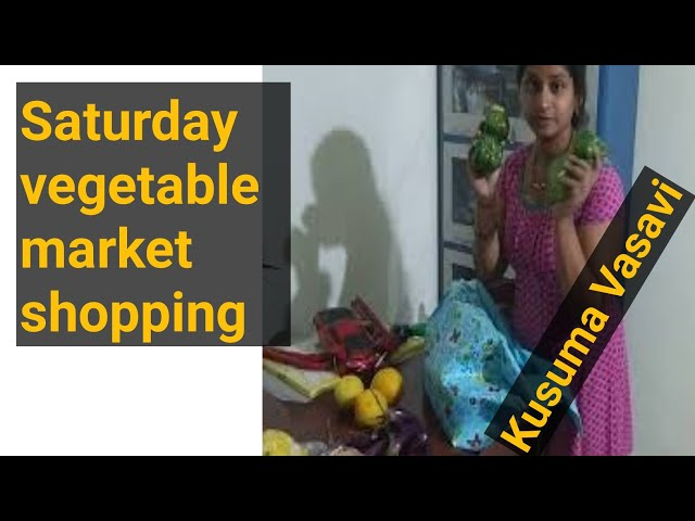 Saturday vegetable market shopping - Kusuma Vasavi Telugu Ammayi Vlog
