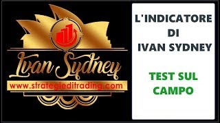 Test Indicatore Strategie di Trading Ivan Sydney Corsi Opzioni Binarie e Forex