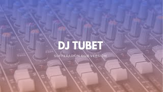Dj Tubet - Sufferation Dub Version
