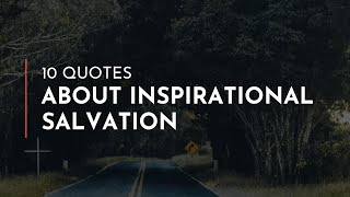 10 Quotes about Inspirational Salvation / Inspiring Quotes / Quotes for children