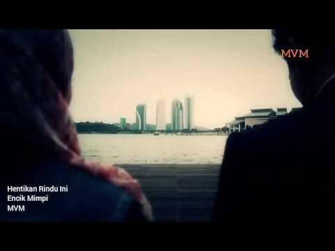Encik Mimpi - Hentikan Rindu ini ( official Music Video ) With lyric
