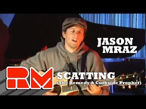 "Jason Mraz - Scatting ""The Remedy""  & ""Curbside Prophet"""