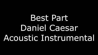 Download Lagu Daniel Caesar - Best Part (feat. H.E.R.) Acoustic Instrumental Mp3