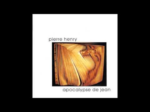 Pierre Henry - L'Apocalypse de Jean (Full Album)