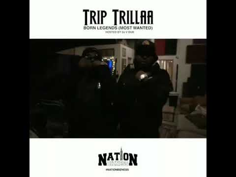 TripTrillaa - Born Legend (Most Wanted) Mixtape session
