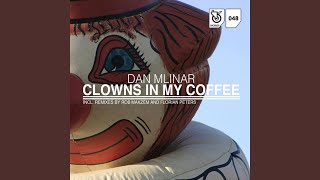 Clowns in My Coffee (Rob Makzem Remix)