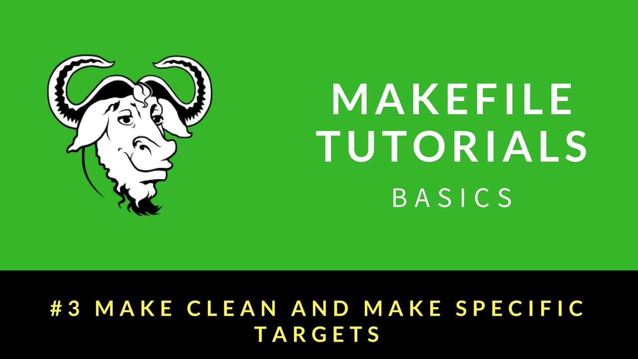 makefile tutorials basics 003 make clean and make specific