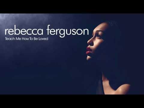 Rebecca Ferguson - Teach Me How To Be Loved (Letra en Español)