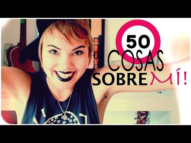 ★ 50 COSAS sobre Mí! ★