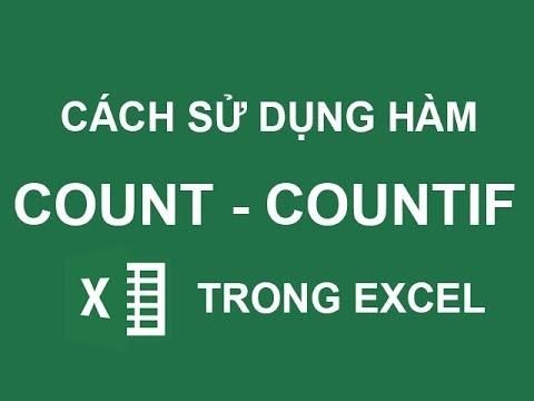 Hướng dẫn cách sử dụng hàm count và countif trong Excel