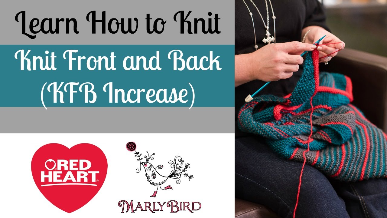 Learn How To Knit Front And Back Kfb Increase Youtube