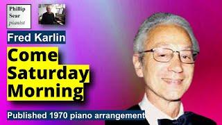 Fred Karlin : Come Saturday Morning (1970 publ. piano solo version)