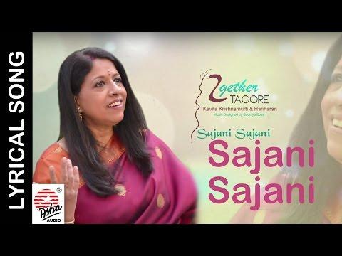 Sajani Sajani- Lyrical | Together Tagore | Kavita Krishnamurthy | Rabindra Sangeet