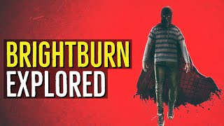 BRIGHTBURN (The Anti-Superman) EXPLORED