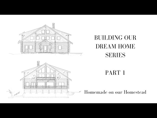 BUILDING OUR DREAM HOME SERIES PART 1 | Log Home Build