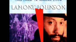 "Lamont Johnson - ""This Must Be Heaven"", taken from his 1st. CD ""This Must Be Heaven - 2004"""