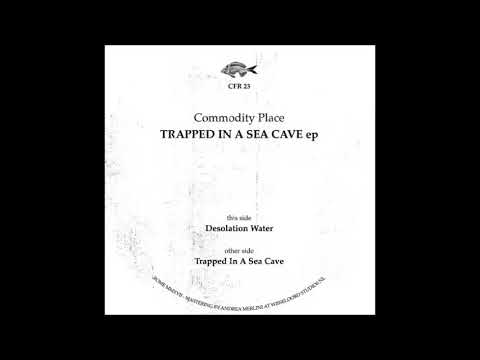 Commodity Place - Trapped In A Sea Cave