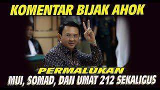 Download lagu Komentar Teduh Ahok Mempermalukan MUI, Somad, Dan Umat 212 Sekaligus