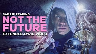 """NOT THE FUTURE"" -- Extended Lyric Video"