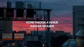 [ Ariana Grande ] Honeymoon Avenue 가사 해석 자막 : 블러