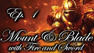 Mount & Blade: with Fire and Sword Adventures Episode 1