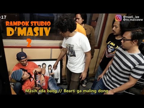 Maell Lee Rampok Studio D'MASIV (Part 2)