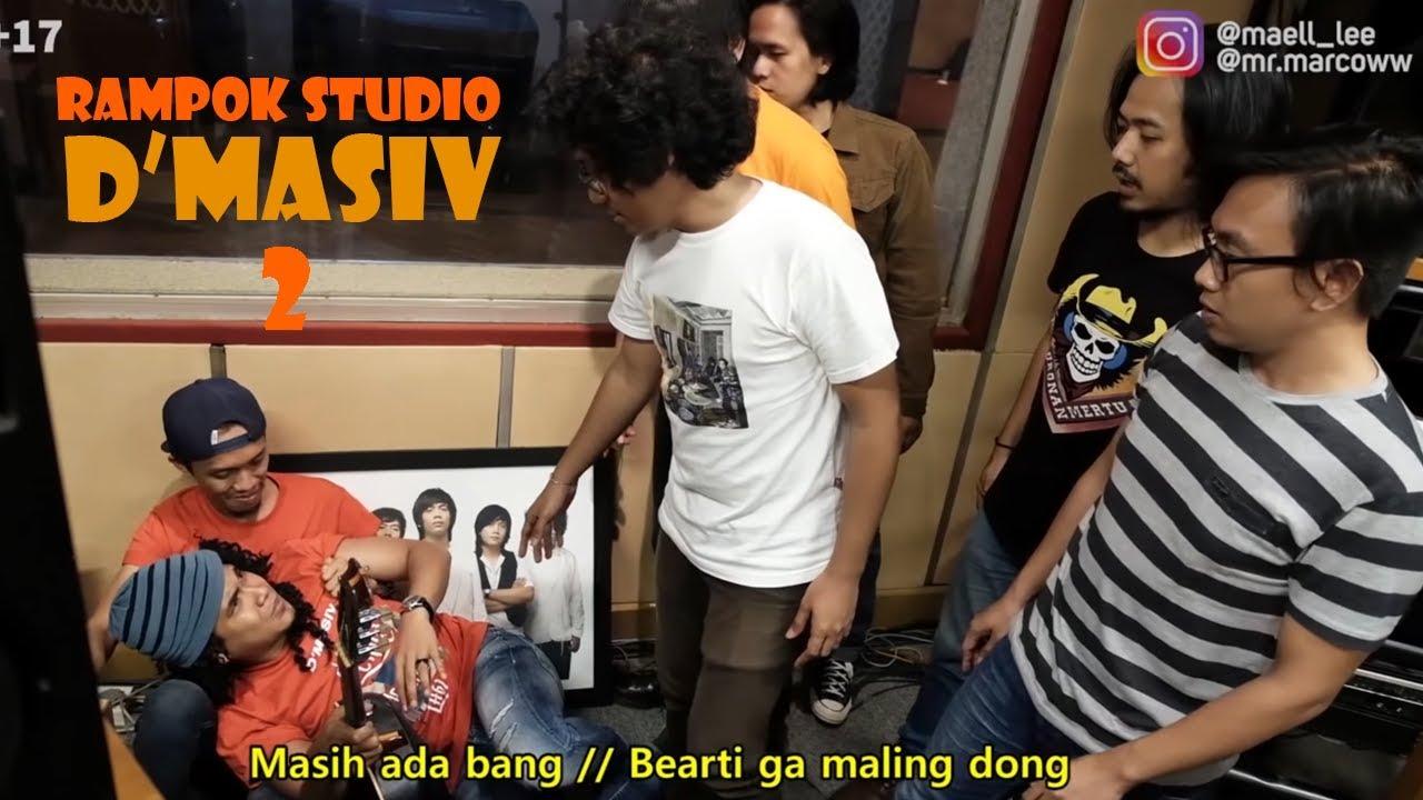 Maell Lee Rampok Studio D'MASIV (Part 2)
