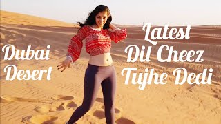 Dil Cheez Tujhe Dedi Dance by Team- Naina Rajput || Airlift || Dubai Desert || New Bollywood song