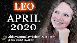 LEO April 2020 🔥 Zodiac Energy Readings by Abbey Normal