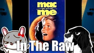MAC AND ME - In The Raw (First Impressions of Terrible Movies)